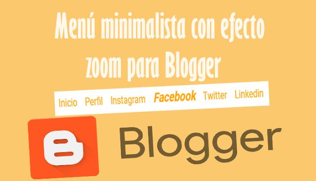 Menú minimalista con efecto zoom para Blogger