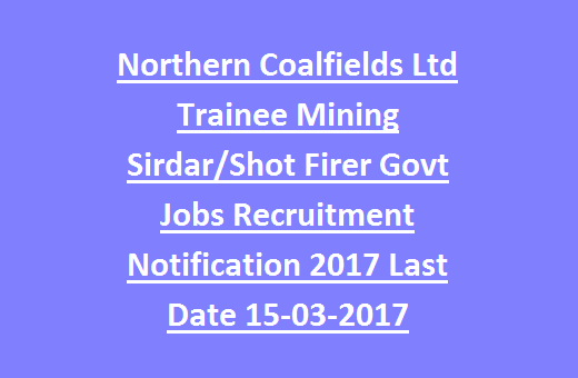 NCL Northern Coalfields Ltd Trainee Mining Sirdar/Shot Firer
