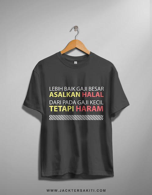 Design T-Shirt Keren (Lebihbaik Gaji Besar dari Pada Gaji Kecil)