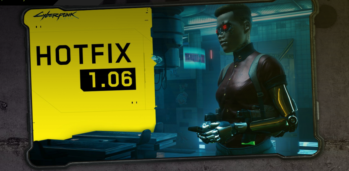 Cyberpunk 2077 - Patch 1.06 is here