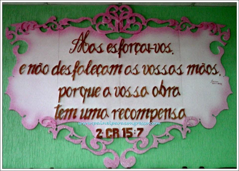 Congresso de senhoras    /   2º Crônicas 15:7