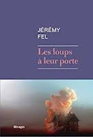 http://tantquilyauradeslivres.blogspot.com/2018/09/les-loups-leur-porte-jeremy-fel.html