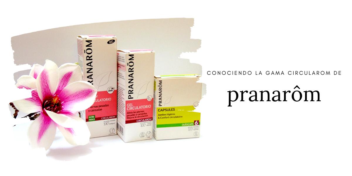CONOCIENDO LA GAMA CIRCULAROM DE PRANARÔM