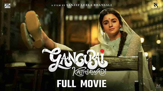 Gangubai Kathiawadi 2021 Full Movie Download Filmyzilla