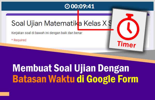 Cara Membuat Soal Dengan Limit Waktu di Google Form