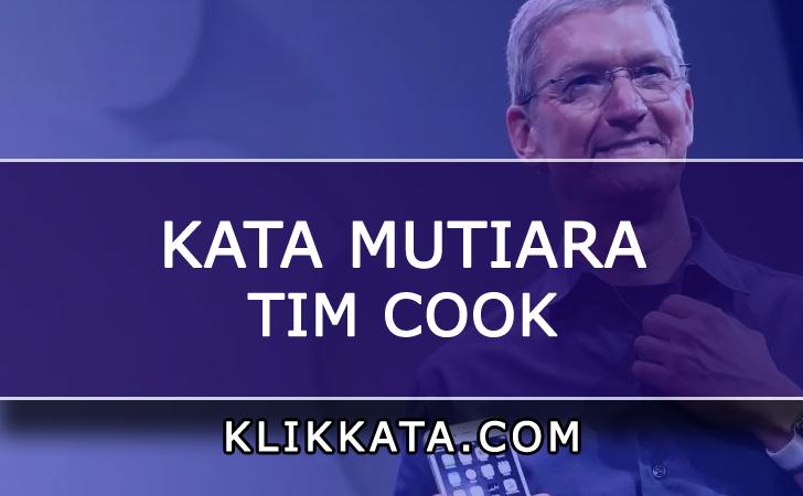Kumpulan Kata Kata Mutiara Tim Cook