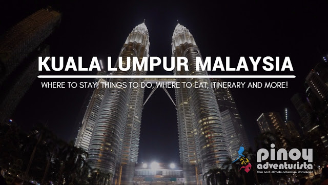 NEW UPDATED Kuala Lumpur Malaysia Travel Guide how to get there where to stay things to do where to eat itinerary
