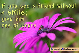 Smile Quotes images: if you see a friend without a smile; give hime one of yours,