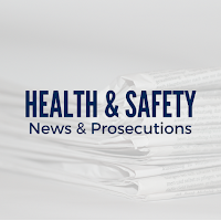 Recent Health & Safety News and Prosecutions