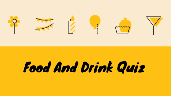 Answer Food And Drink Quiz
