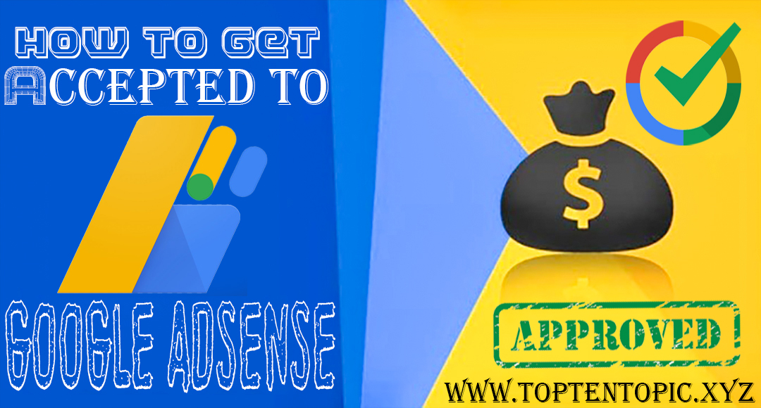 How to Get Accepted to Google Adsense