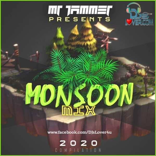 Monsoon Mix Compilation Mr Jammer