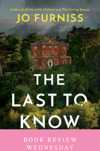 Book Review Wednesday: The Last to Know by Jo Furniss