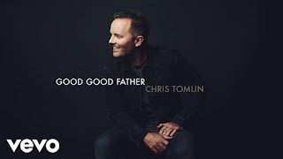 DOWNLOAD: Chris Tomlin - Good Good Father [ Mp3, Lyrics & Video]