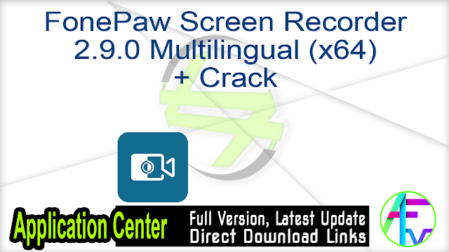 FonePaw Screen Recorder 2.9.0 Multilingual (x64) + Crack