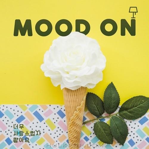 Mood On – 너무 사랑스럽지 말아요 – Single