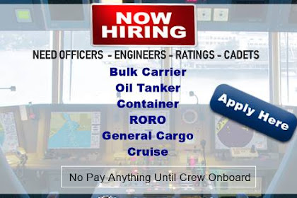 Hiring Crew For Tanker, Bulk Carrier, Container, RORO, General Cargo Ship