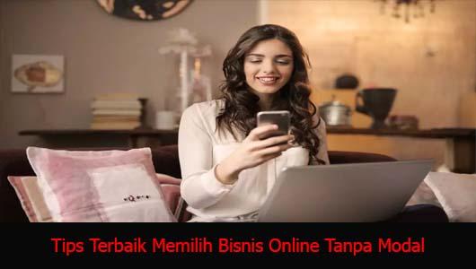 Tips Terbaik Memilih Bisnis Online Tanpa Modal