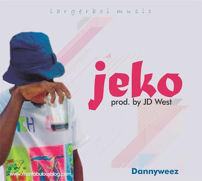 [Music] Dannyweez - Jeko (prod. by JD west)