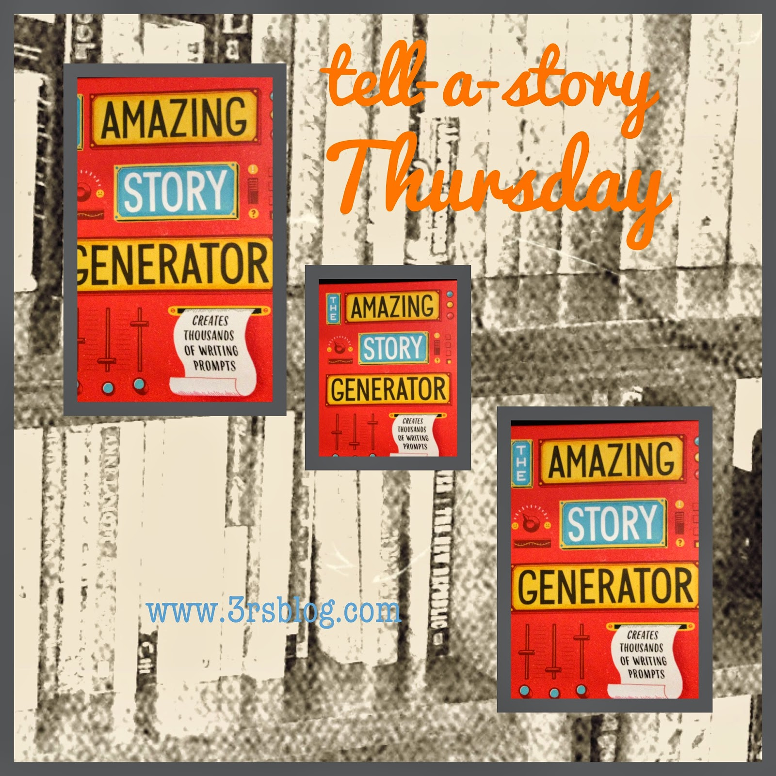 Tell-A-Story Thursday on The 3 Rs Blog