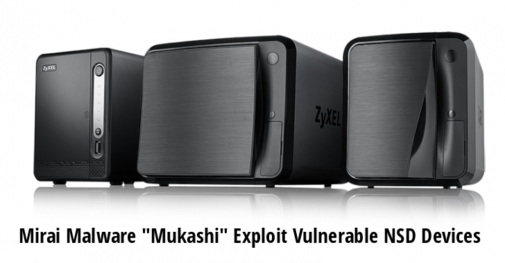 "New Mirai Malware ""Mukashi"" Exploit Vulnerable Zyxel Network Storage Devices in Wide"