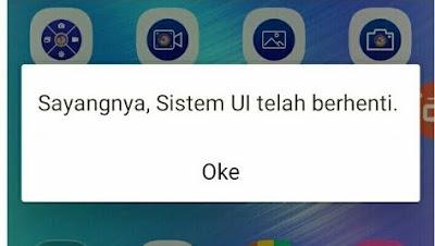 Mengatasi System UI Telah Berhenti Pada HP Android