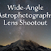 Wide-Angle Astrophotography Lens Shootout for Sony Mirrorless Cameras