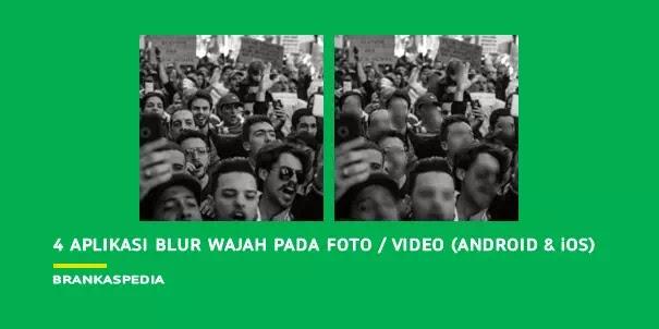 Aplikasi Blur Wajah Pada Foto dan Video