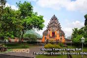 Wisata Tampak Siring Bali, Panorama Eksotis Bernuansa Religi