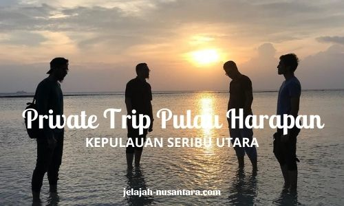 private trip pulau harapan murah