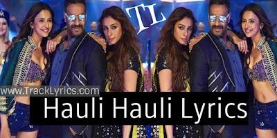hauli-hauli-lyrics-de-de-pyaar-de-neha-kakkar-garry-sandhu