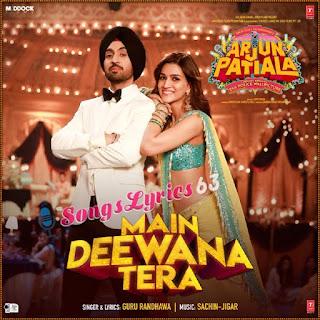 Main Deewana Tera Song Lyrics Arjun Patiala [2019]