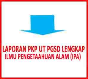 laporan pkp ipa ut pgsd terbaru 2019