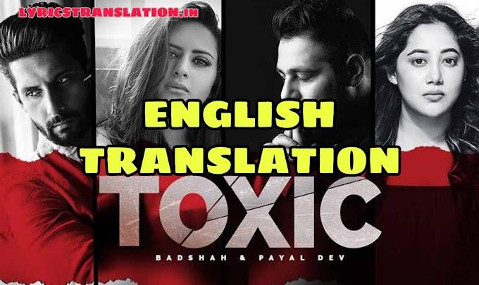 TOXIC LYRICS SONG | TRANSLATION | IN ENGLISH – BADSHAH
