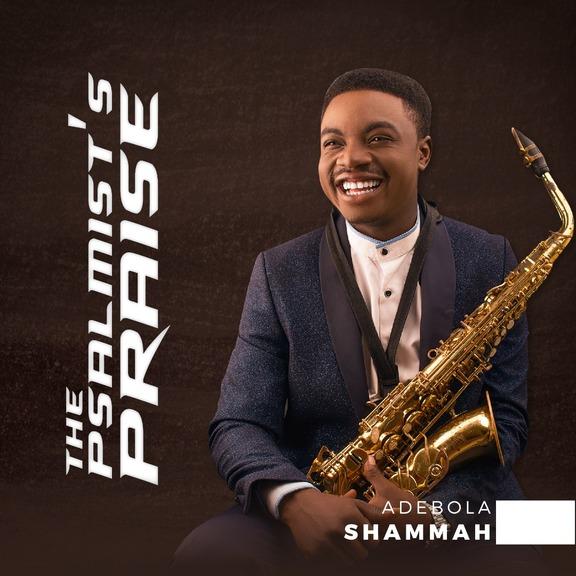 Album: Adebola Shammah – The Psalmist's Praise