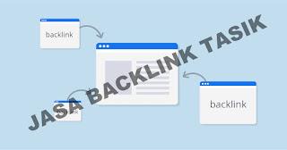 Jasa Backlink Paling Murah Terbaik dan Berkualitas di Tasikmalaya