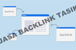 Jasa Backlink Murah Terbaik dan Berkualitas di Tasikmalaya