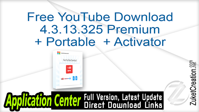 Free YouTube Download 4.3.13.325 Premium + Portable + Activator
