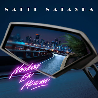 """Noches En Miami - NATTI NATASHA INSPIRA RECUERDOS DE UNA VIDA NOCTURNA CON EL ESTRENO DEL VIDEO DE SU TEMA DANCE URBANO """"NOCHES EN MIAMI"""""""