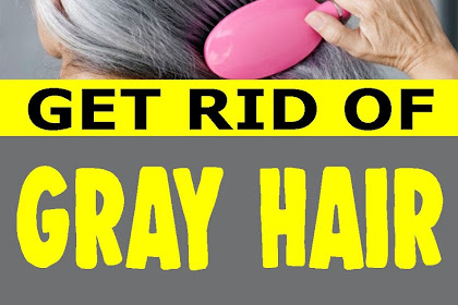 Dispose Of Gray Hair Using Only 1 Ingredient