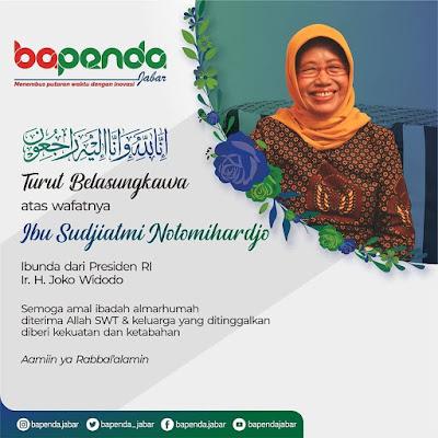 Telah berpulang ke Rahmatullah Ibu Sudjiatmi Notomihardjo  Ibunda dari Presiden Republik Indonesia  Ir. H. Joko Widodo