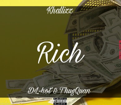 Khallizz ft DL-hot & ThugQuan - Rich (2017)