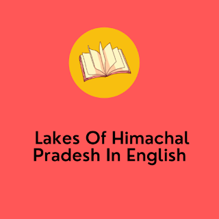 Lakes Of Himachal Pradesh In English