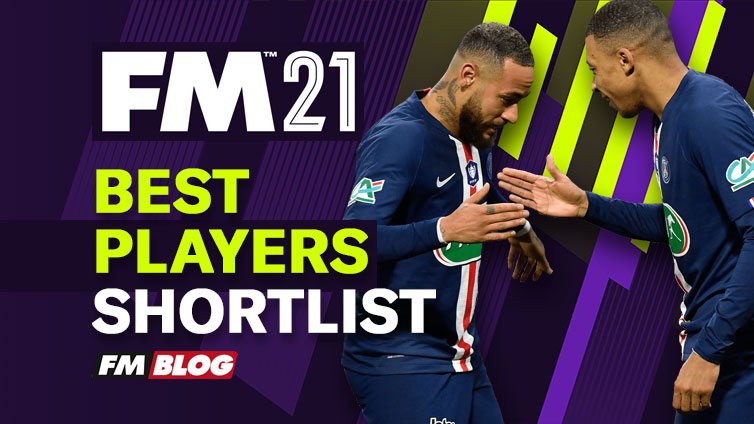 Football Manager 2021 Best Players Shortlist FM21
