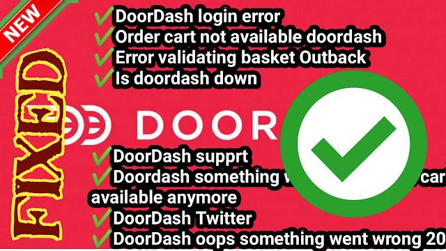 DoorDash login error,Order cart not available doordash,Error validating basket Outback,Is doordash down,DoorDash support,Doordash something went wrong your cart is not available anymore,DoorDash TwitterDoorDash oops something went wrong 2021-22