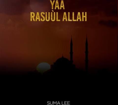 AUDIO | Suma Lee – Yaa Rasuul Allah | Download