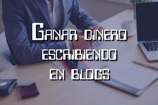 Escribir en blogs y ganar dinero