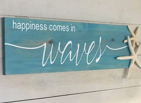 Happiness Comes in Waves Sign