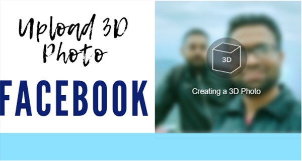 how to upload 3d photos in facebook