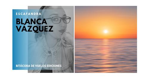 ESCAFANDRA La poesía y la esperanza | Blanca Vázquez